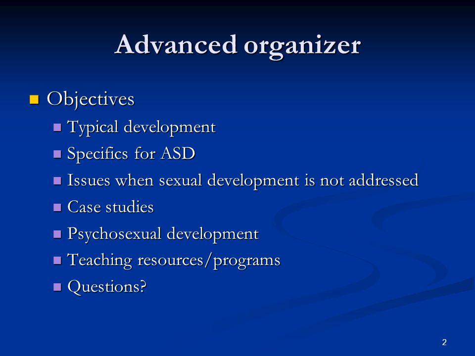 Advanced organizer Objectives Typical development Specifics for ASD