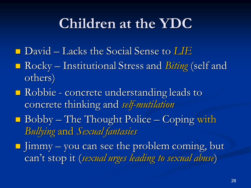 Children at the YDC David – Lacks the Social Sense to LIE