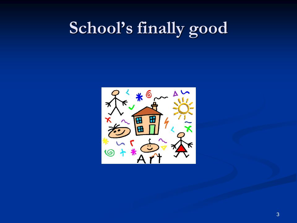 School's finally good