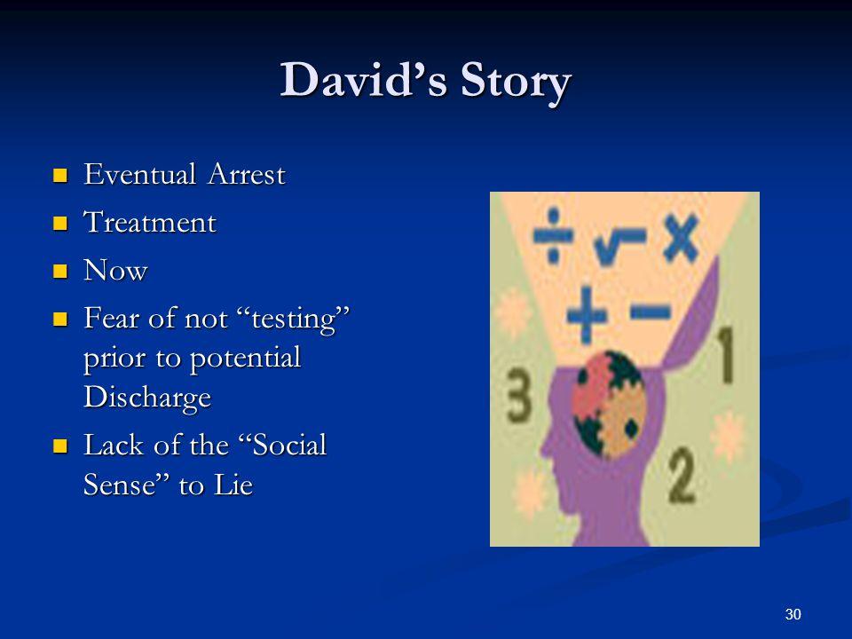 David's Story Eventual Arrest Treatment Now