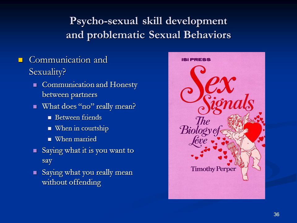 Psycho-sexual skill development and problematic Sexual Behaviors