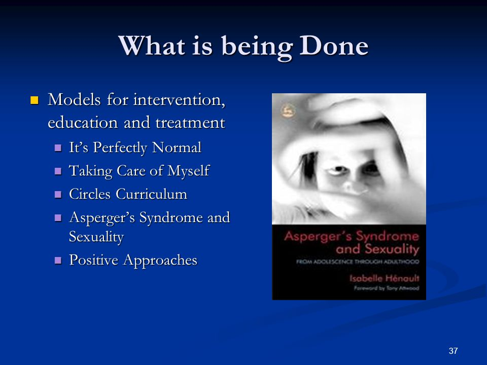 What is being Done Models for intervention, education and treatment
