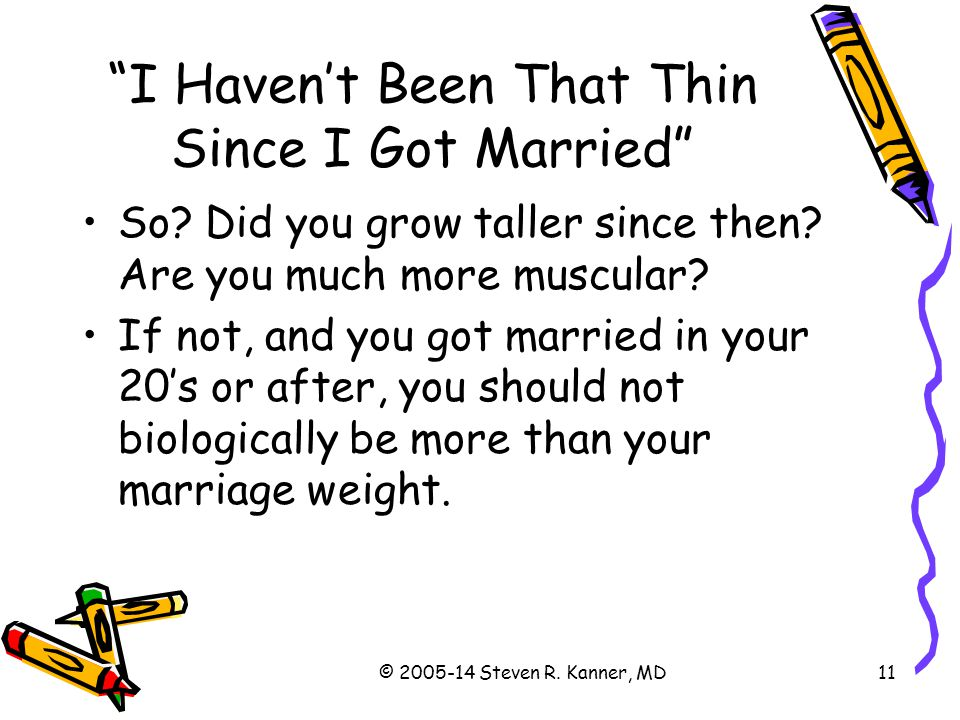 I Haven't Been That Thin Since I Got Married