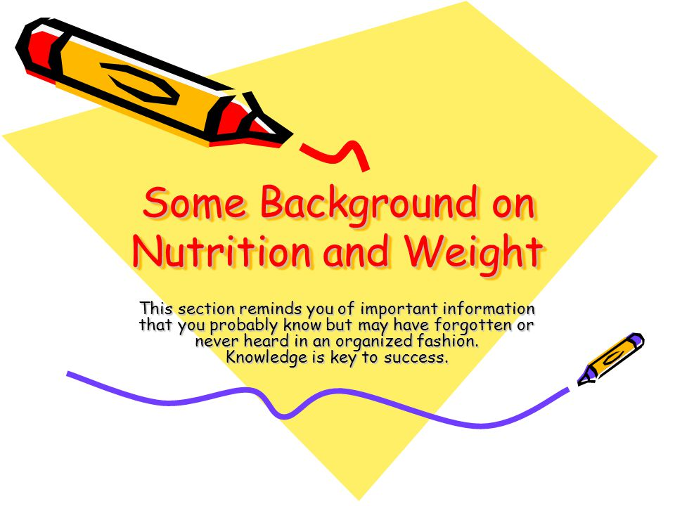 Some Background on Nutrition and Weight