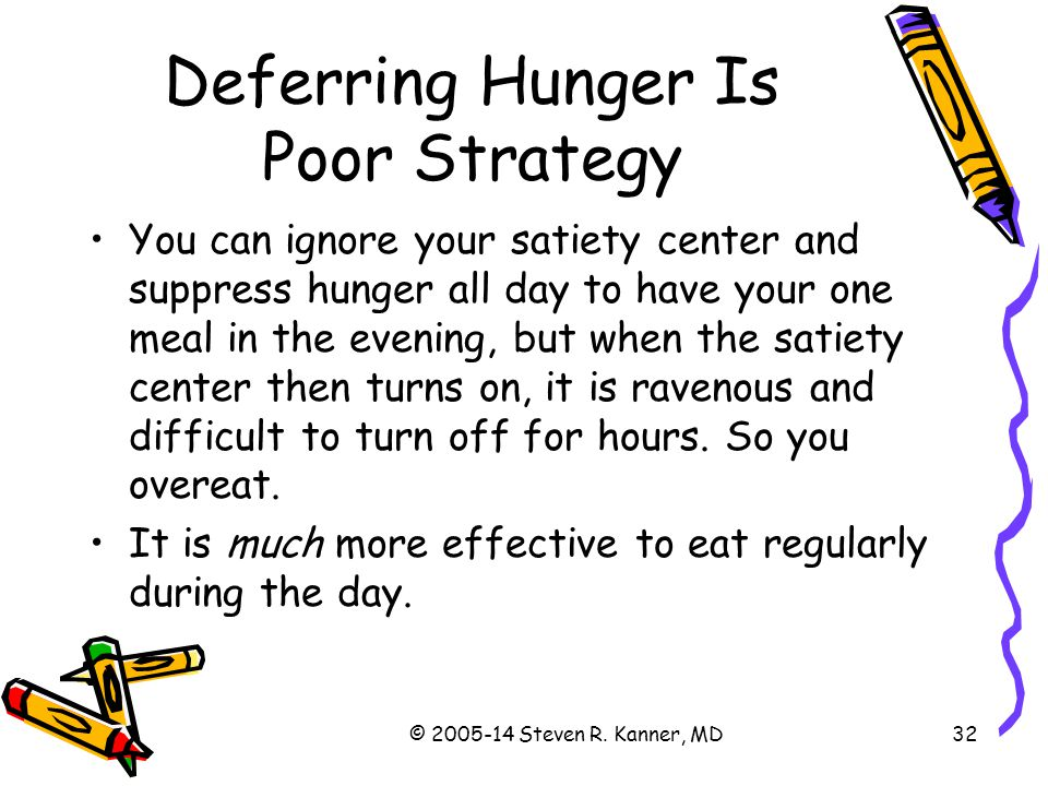 Deferring Hunger Is Poor Strategy
