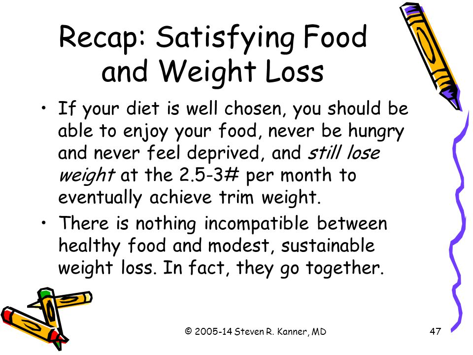 Recap: Satisfying Food and Weight Loss