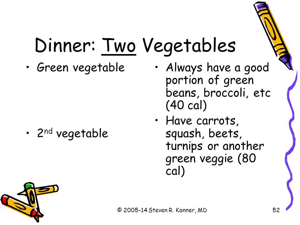 Dinner: Two Vegetables