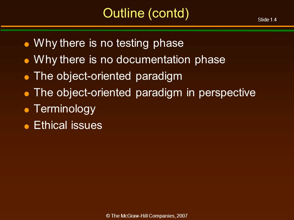 Outline (contd) Why there is no testing phase