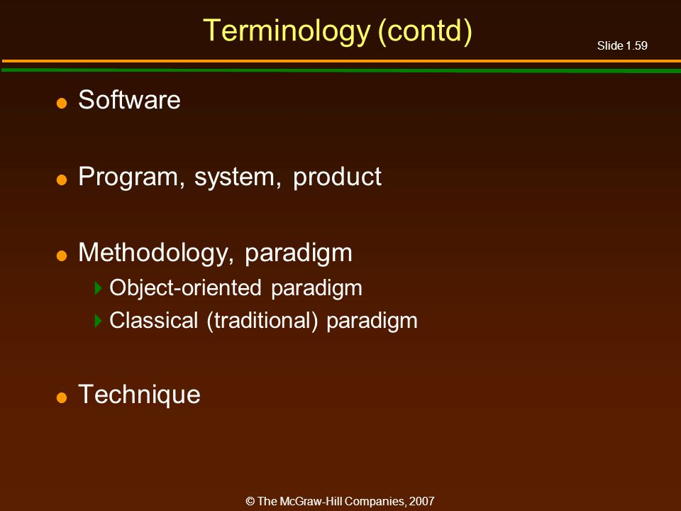 Terminology (contd) Software Program, system, product