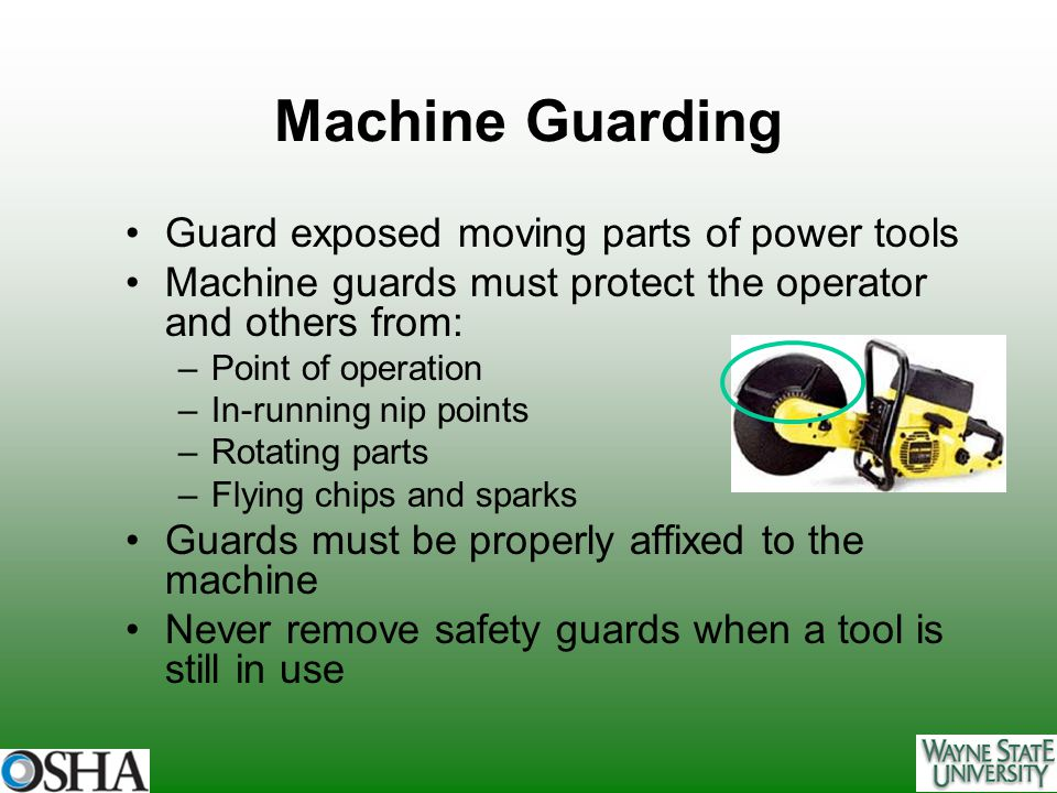 Machine Guarding Guard exposed moving parts of power tools