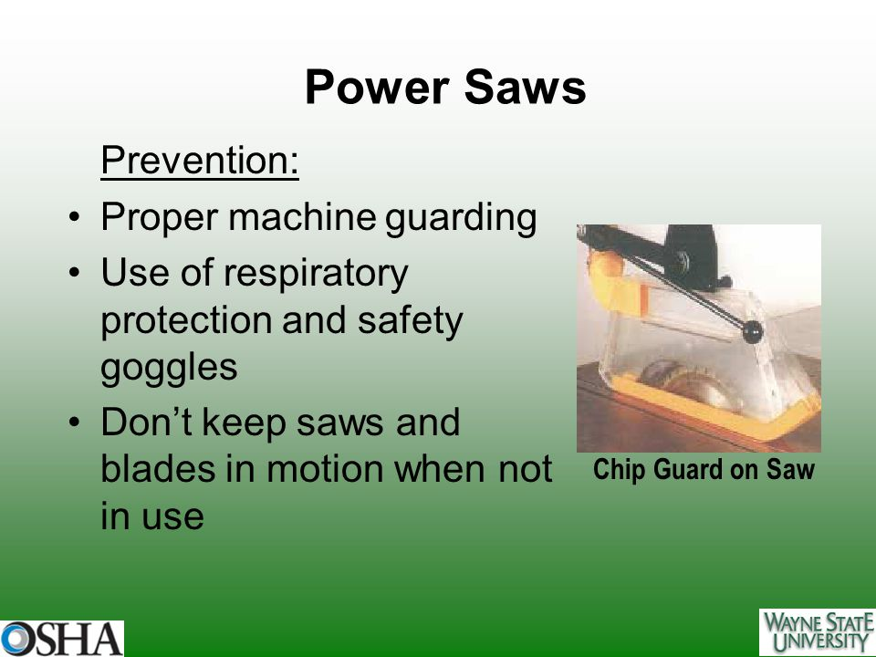 Power Saws Prevention: Proper machine guarding