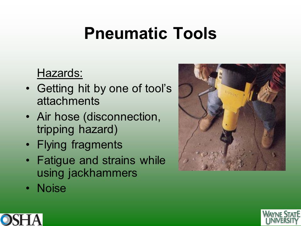 Pneumatic Tools Hazards: Getting hit by one of tool's attachments