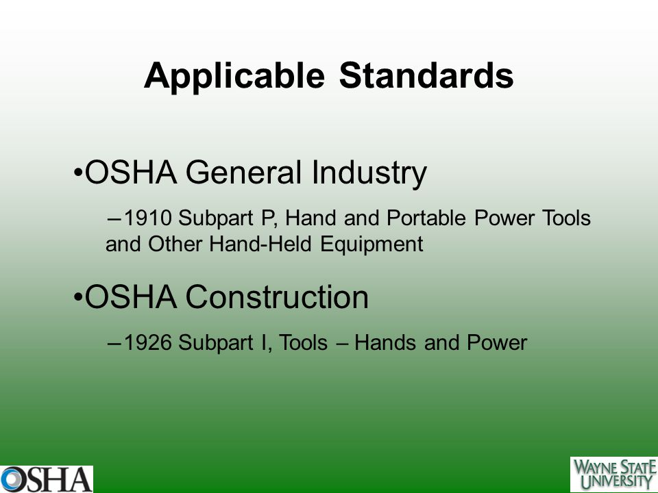 Applicable Standards OSHA General Industry OSHA Construction