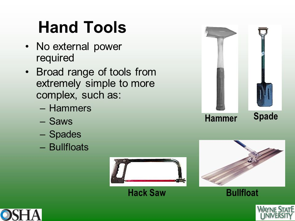 Hand Tools No external power required
