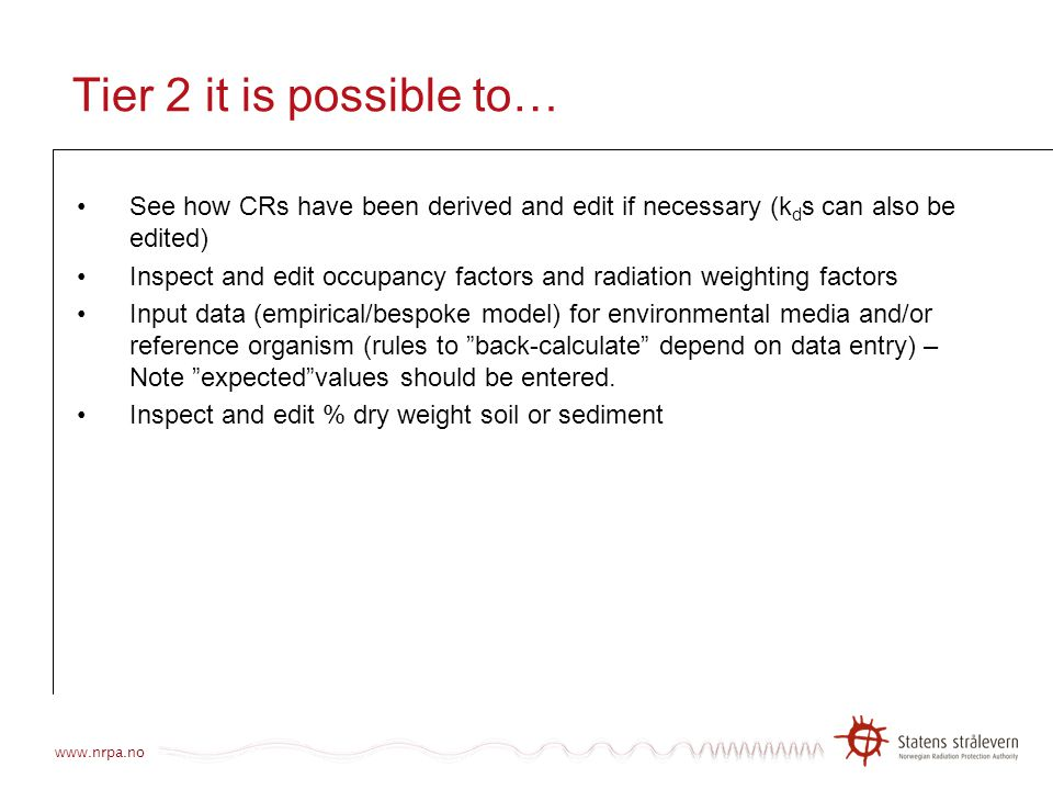 Tier 2 it is possible to… See how CRs have been derived and edit if necessary (kds can also be edited)