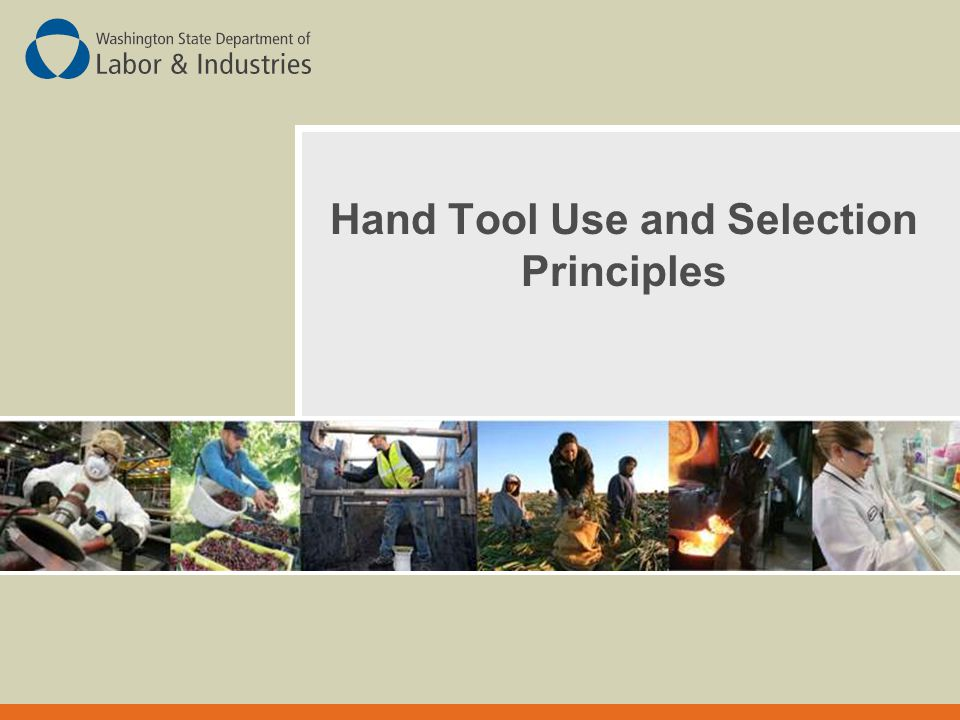 Hand Tool Use and Selection Principles
