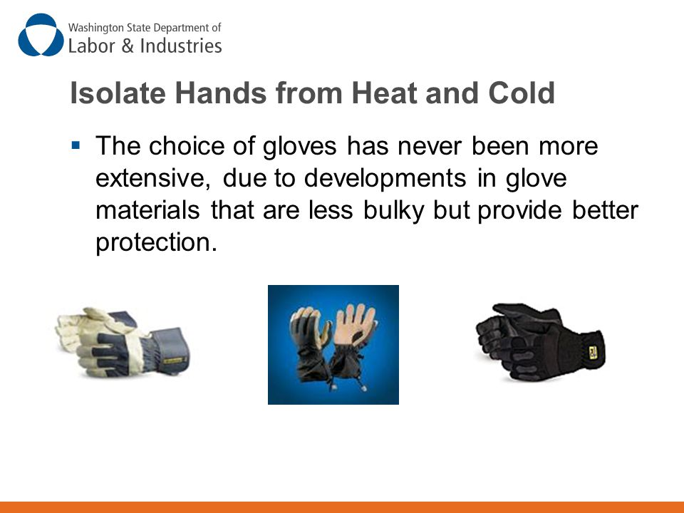 Isolate Hands from Heat and Cold