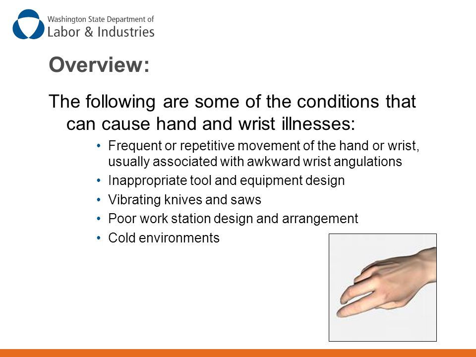 Overview: The following are some of the conditions that can cause hand and wrist illnesses: