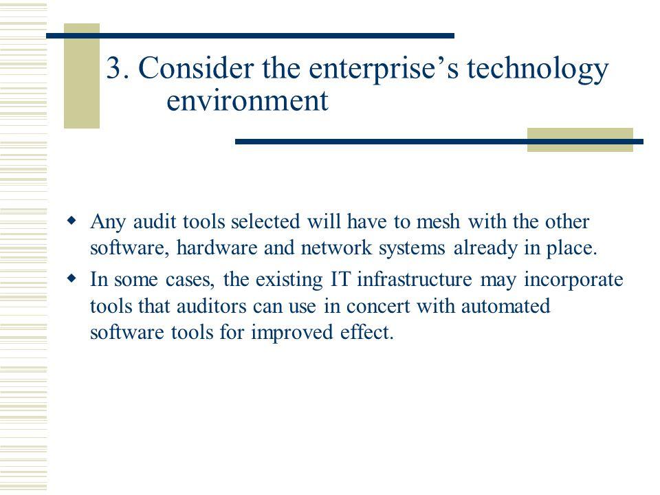 3. Consider the enterprise's technology environment
