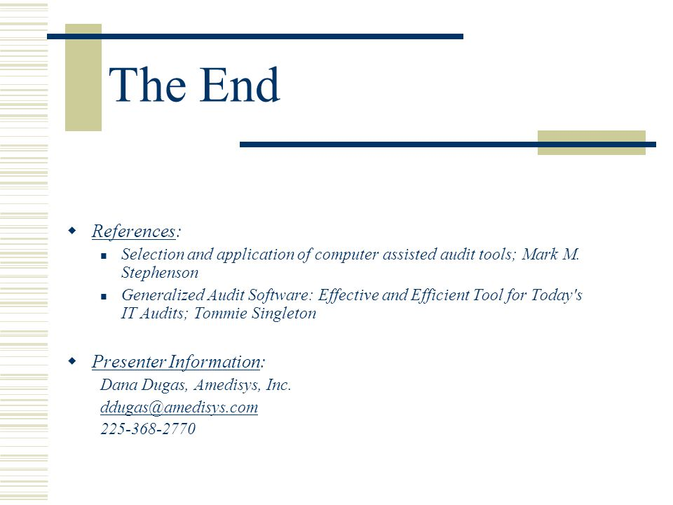 The End References: Presenter Information: