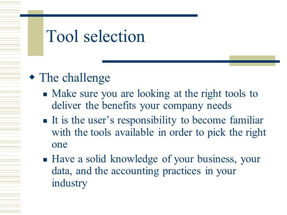 Tool selection The challenge