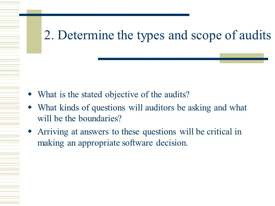 2. Determine the types and scope of audits