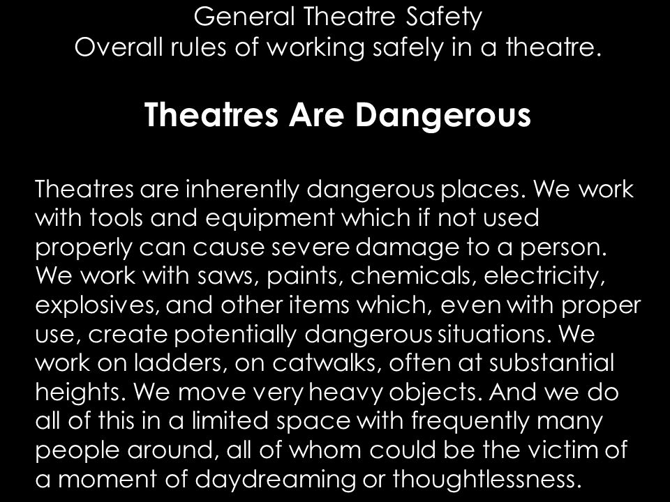 Theatres Are Dangerous