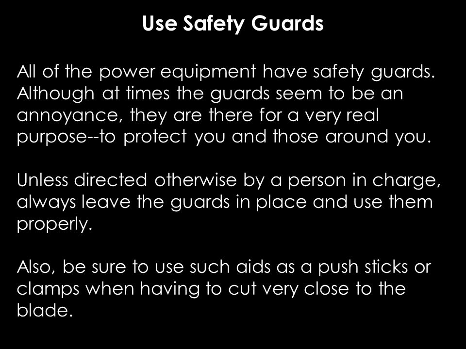 Use Safety Guards