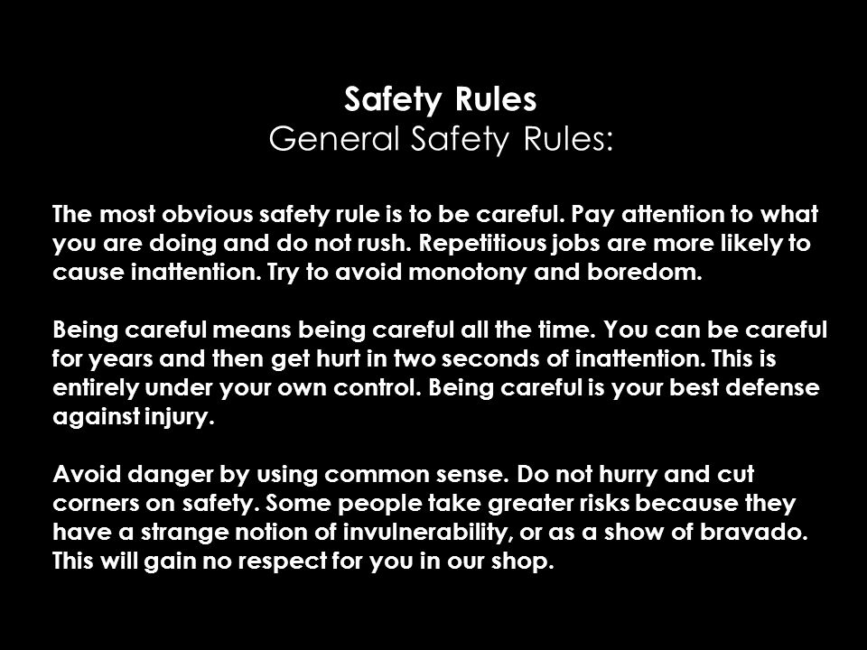 Safety Rules General Safety Rules: