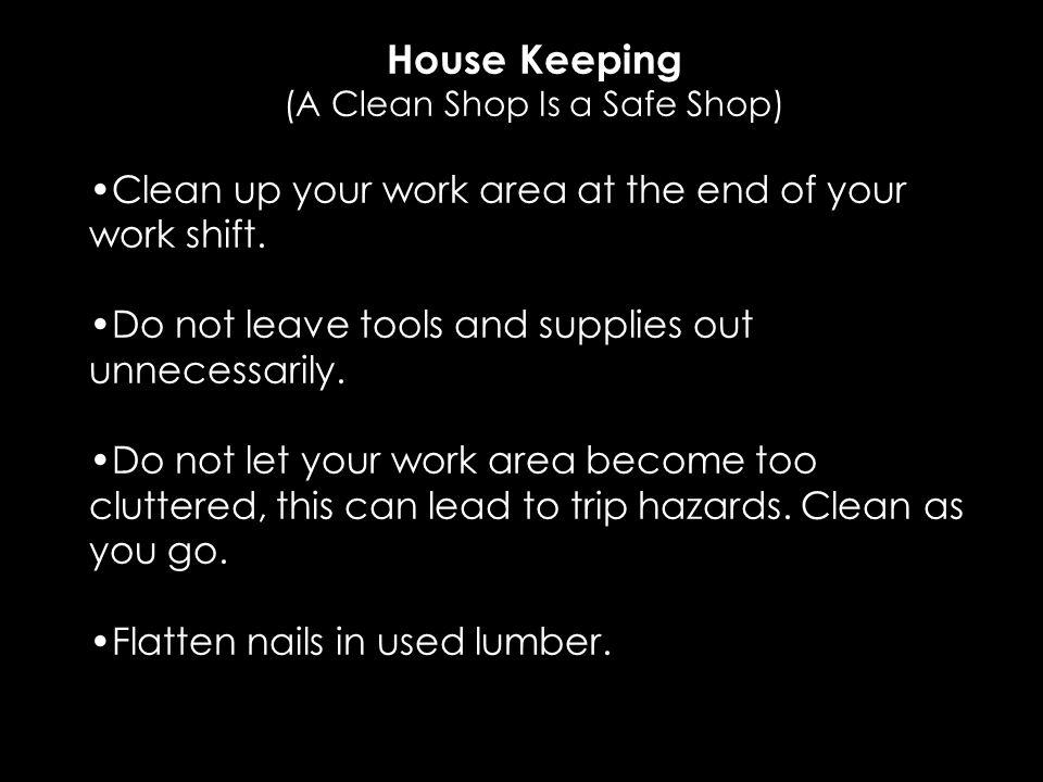 (A Clean Shop Is a Safe Shop)