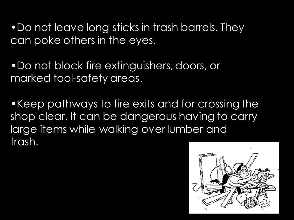 Do not leave long sticks in trash barrels