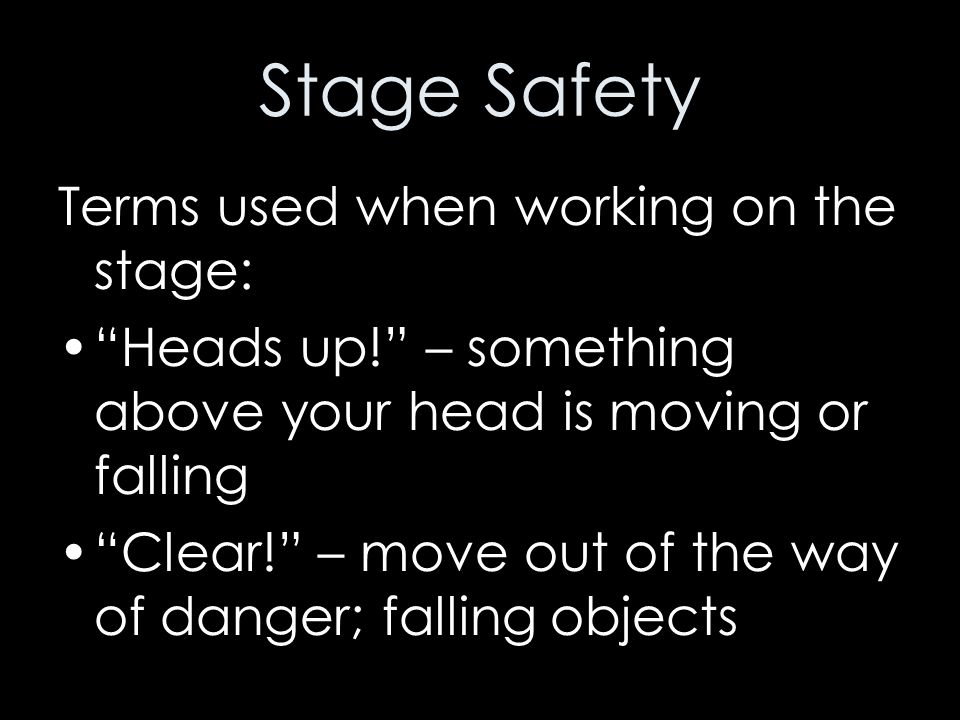 Stage Safety Terms used when working on the stage: