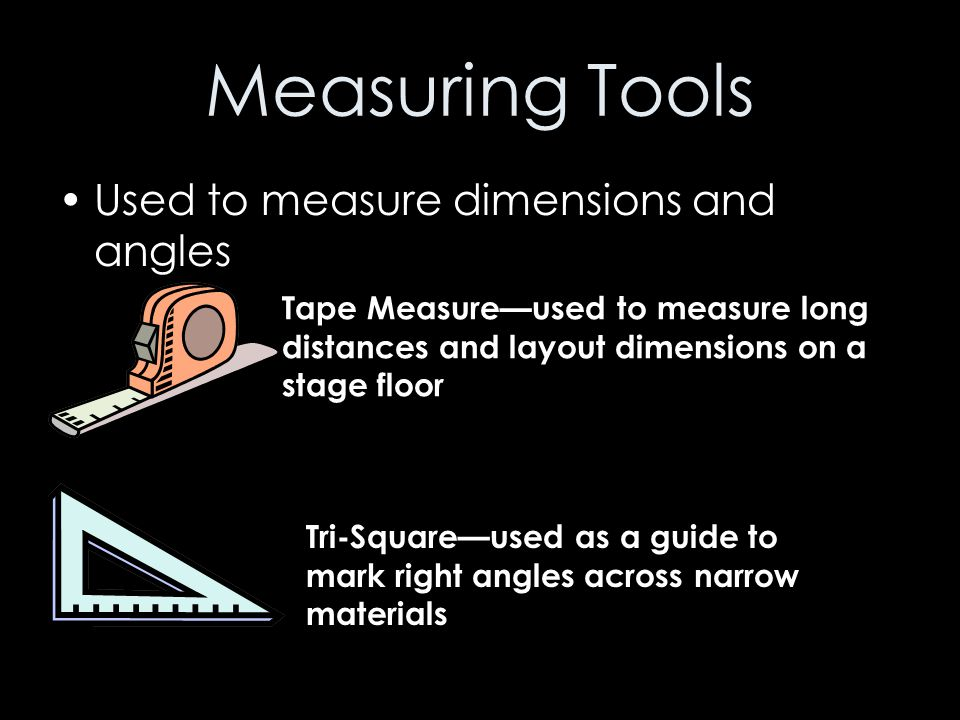 Measuring Tools Used to measure dimensions and angles