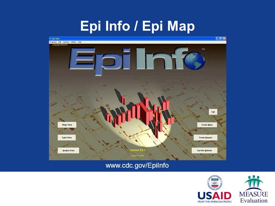 Epi Info / Epi Map www.cdc.gov/EpiInfo