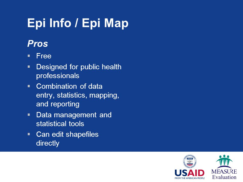 Epi Info / Epi Map Pros Free Designed for public health professionals