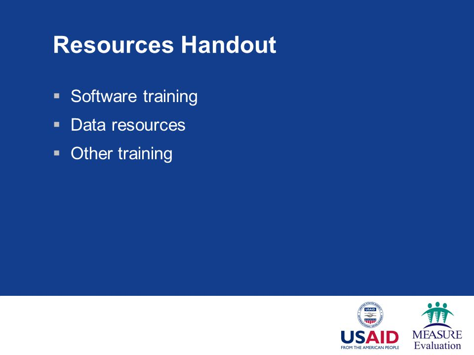 Resources Handout Software training Data resources Other training