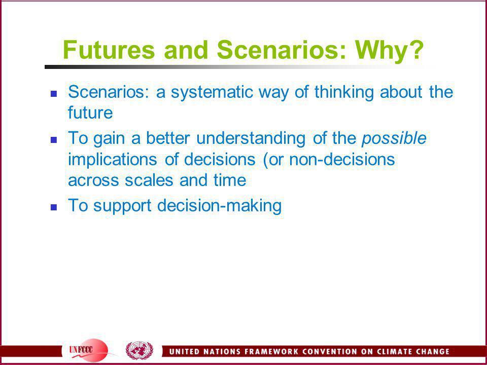 Futures and Scenarios: Why