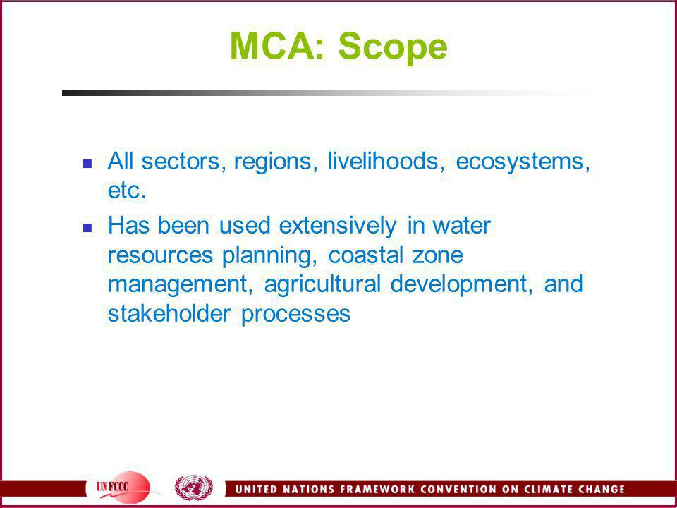 MCA: Scope All sectors, regions, livelihoods, ecosystems, etc.