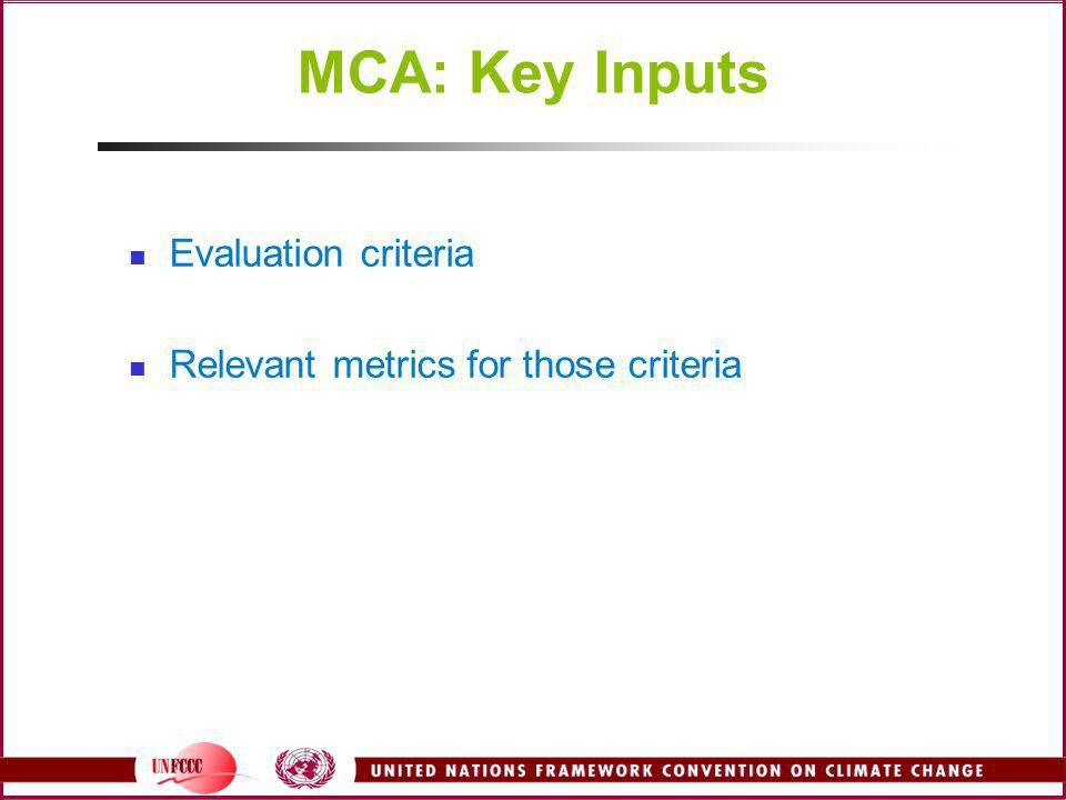 MCA: Key Inputs Evaluation criteria