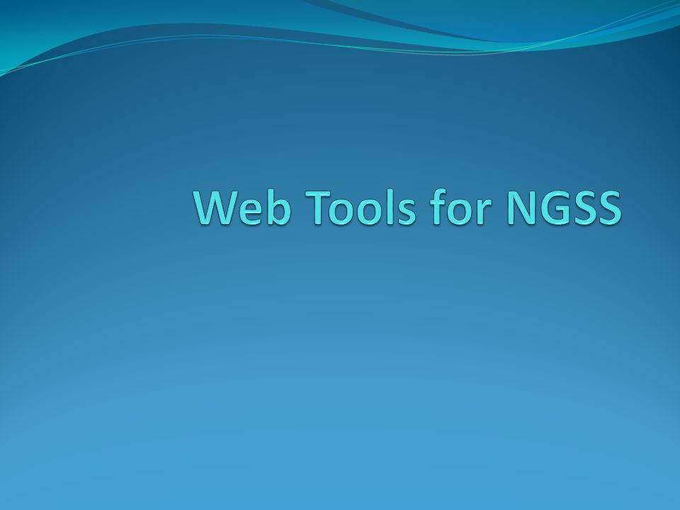 Web Tools for NGSS