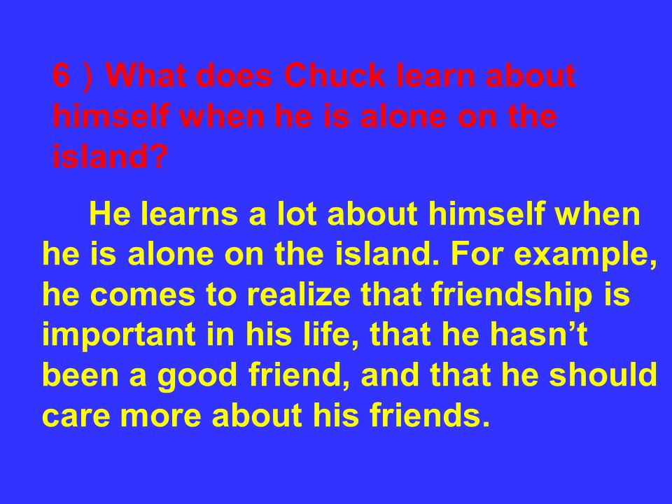 6)What does Chuck learn about himself when he is alone on the island
