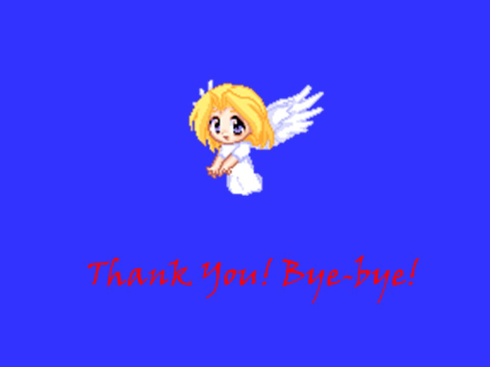 Thank You! Bye-bye!