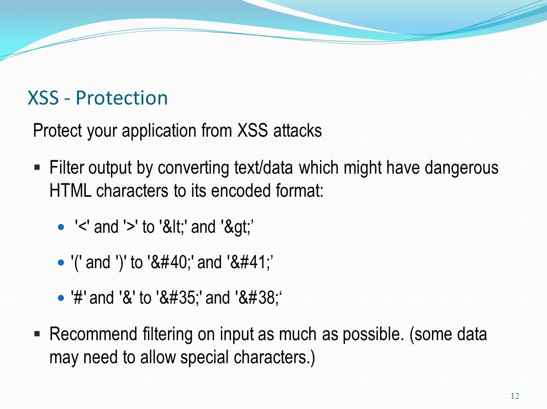 XSS - Protection Protect your application from XSS attacks