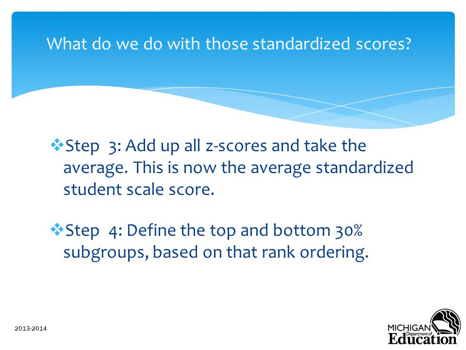What do we do with those standardized scores