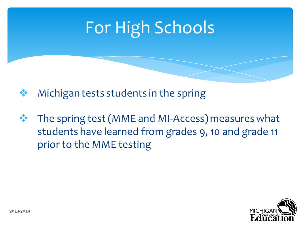For High Schools Michigan tests students in the spring