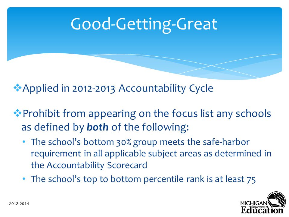 Good-Getting-Great Applied in 2012-2013 Accountability Cycle