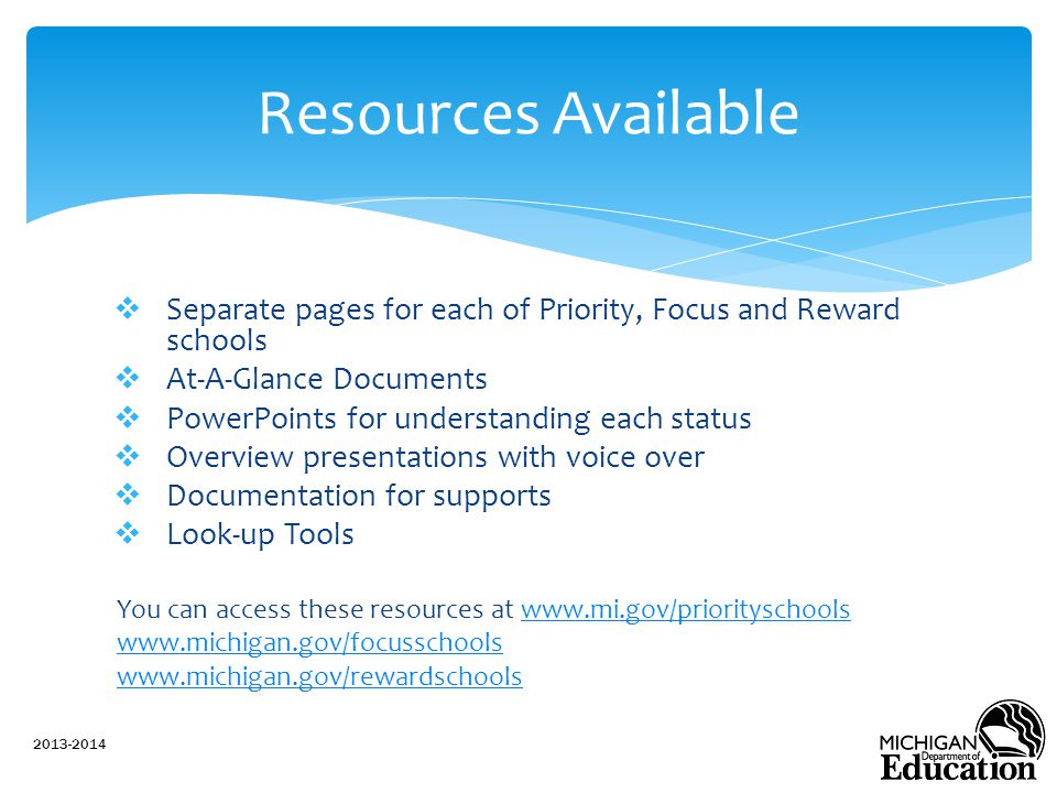 Resources Available Separate pages for each of Priority, Focus and Reward schools. At-A-Glance Documents.
