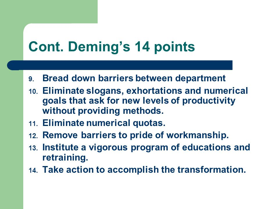 Cont. Deming's 14 points Bread down barriers between department