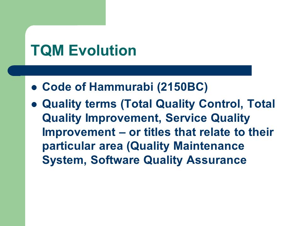 TQM Evolution Code of Hammurabi (2150BC)