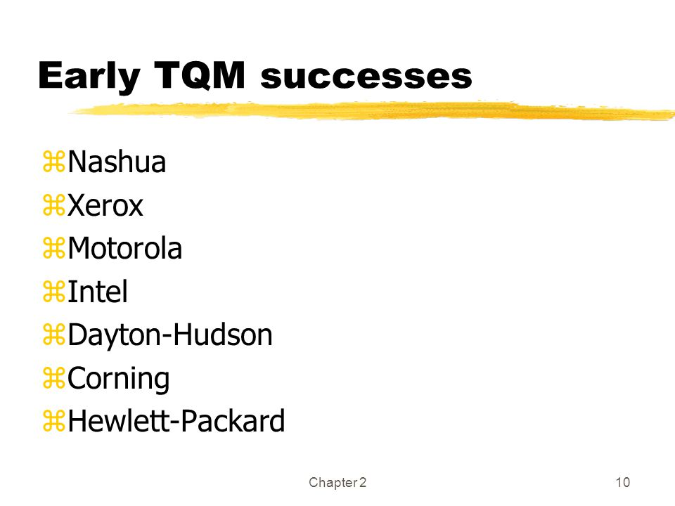 Early TQM successes Nashua Xerox Motorola Intel Dayton-Hudson Corning